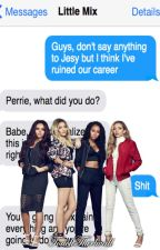 Texts & Scenarios || Little Mix by TouchThirlwall
