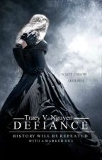 Defiance (BEING REVISED AND WRITTEN INTO ANOTHER GENRE) by TracyVN