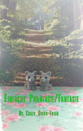 Einfache Phantasie/Fantasie by Crazy_Otaku-Freak