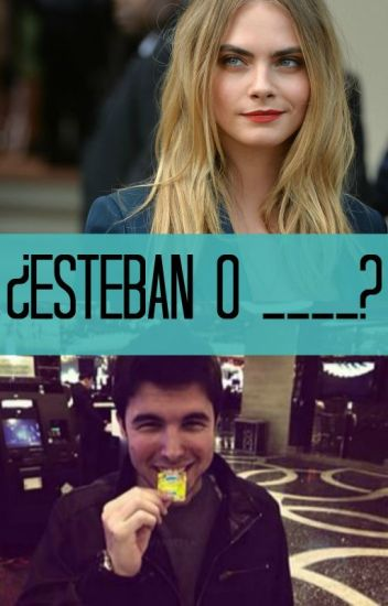 ¿Esteban o ____ ? (Willyrex y tu)