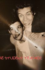The Student Teacher (Larry Stylinson) by Ciera_Hemmings