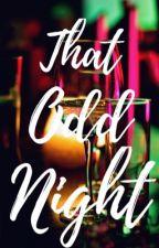 That Odd Night by baysrell08