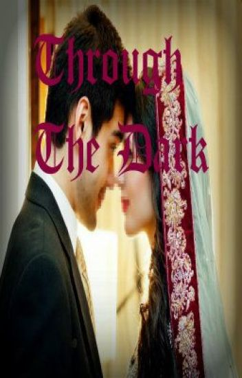 Through The Dark (An Islamic Love Story)