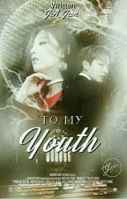 To My Youth (JEON JUNGKOOK × JEONG YEIN)✔ by unraveljea99_