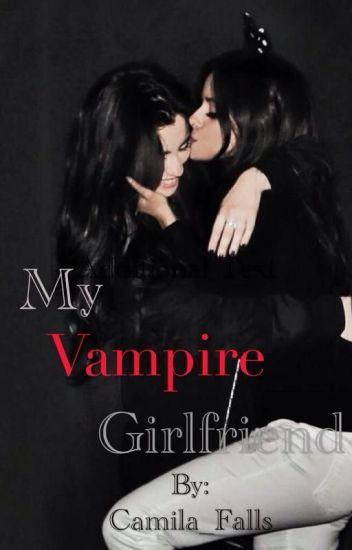 My Vampire Girlfriend (CAMREN)