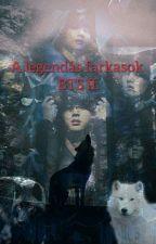 A legendás farkasok /BTS ff./ (LASSÚ FELTÖLTÉSEK) by Natsuki-chan1992