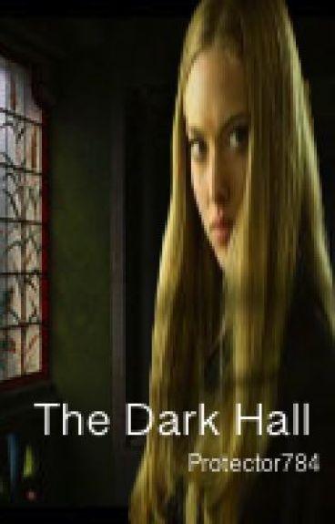 The Dark Hall (Revised)