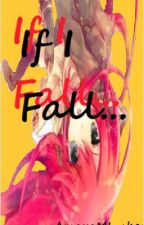 If I fall... (Sequel to Seeing Red) (Kakashi Love Story) Adopted by doubleGemini