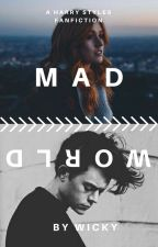 Mad World// h.s. by WritingWickiie