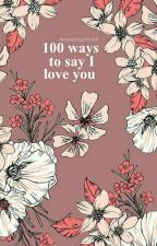 100 ways to say I love you by thejumpingjellyfish