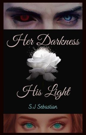 Her Darkness, His Light by SJSebastian