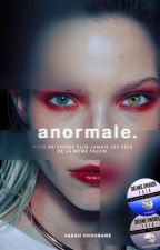 Anormale ( En pause) by SarahChoubane
