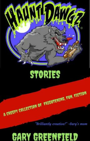 HAUNT DAWGZ STORIES by garygreenfield1