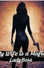 My Wife is a Mafia LadyBoss by blue_misty8