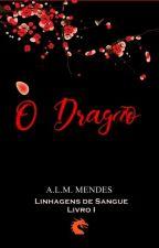 Linhagens de Sangue:  O dragão by Lisesmendes