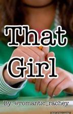 That girl by romantic_rachey