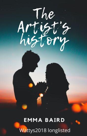 The Artist's History (18+) #WATTYS2018 LONGLIST
