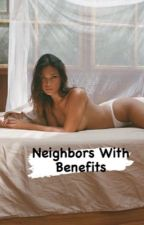 Neighbors With Benefits ✔ by Ludlyn