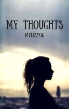 My thoughts... by Melizzz16