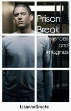 Prison Break Preferences (Completed) by AndySambergx