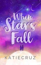 When Stars Fall  by katiecruz