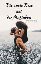 Die zarte Rose und der Mafiaboss by JenniferBaeky