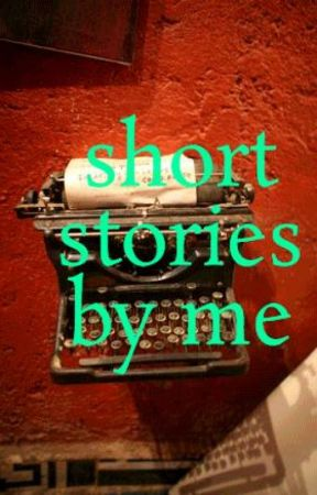 short stories by me by whiteroses12345