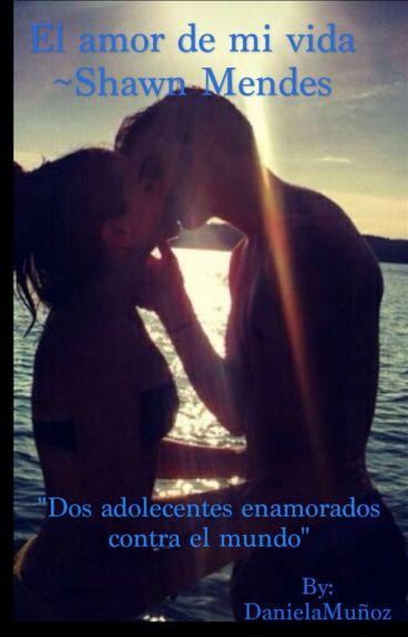 El amor de mi vida ~ Shawn Mendes