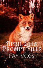 Prompt-Fills: April 2018 by FayVoss