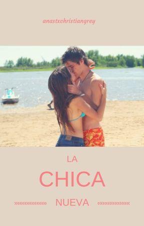 La Chica Nueva by anastxchristiangrey