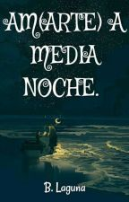 AM(ARTE)  A MEDIA NOCHE by B_Laguna