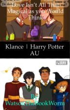 Love Isn't All The Magical as you Would Think | Klance | Harry Potter AU by WatsonTheBookWorm