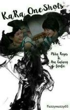 KaRa One-Shots (Mika Reyes and Ara Galang) by fuzzywuzzy05