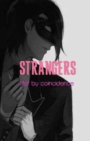 Strangers - 1: A Creepy Stranger - Wattpad