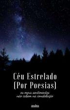 Céu Estrelado (Por Poesias) - [Concluído] by tonlyexception