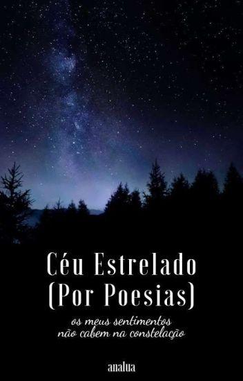 Céu Estrelado (Por Poesias) - [Concluído]