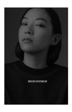HIGH ENOUGH → SWEET PEA by HermioneForever