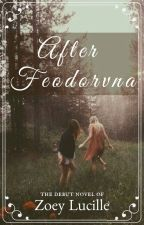 After Feodorvna by lifeinabreath