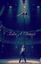 Take A Chance by Ficsofdolans
