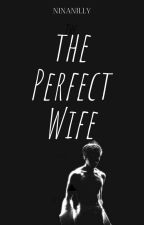 THE PERFECT WIFE | Hwang Minhyun by ninanilly