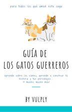 Guía de Los Gatos Guerreros by Vulply