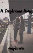 A Daydream Away // a.i by vmpdirwin