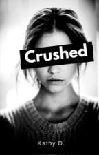 Crushed(Short Story) by Kathy202