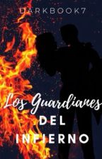 Los guardianes del infierno by darkbook7