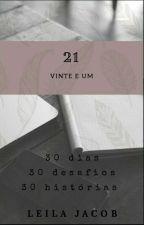 Vinte e um: 30 dias de escrita by LeilaJacob