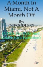 A Month of Miami, Not A Month Off by DCPOODLEXX