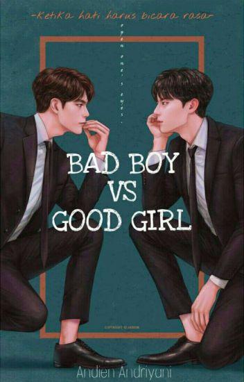Bad Boy VS Good Girl