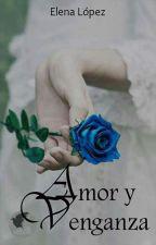 Amor y venganza © by ElenaaL04