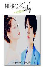 Mirror  Sky by Rapunzelayu_sk