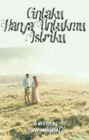 Cintaku Hanya Untukmu Istriku 13 Dia Sang Pelindungku Wattpad